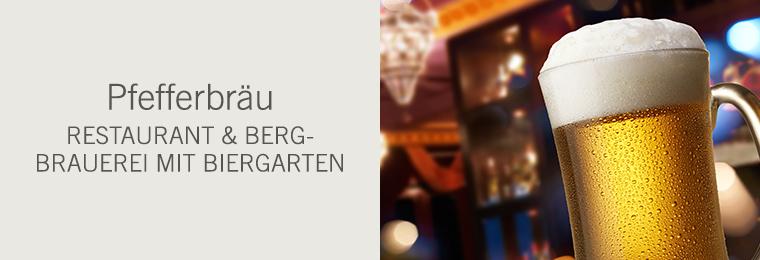 Pfefferbräu - Restaurant & Bergbrauerei mit Biergarten